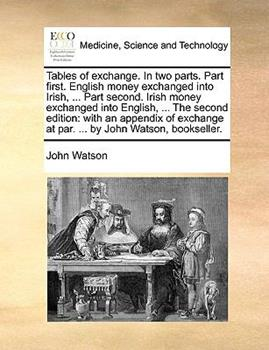 Paperback Tables of Exchange in Two Parts Part First English Money Exchanged into Irish, Part Second Book