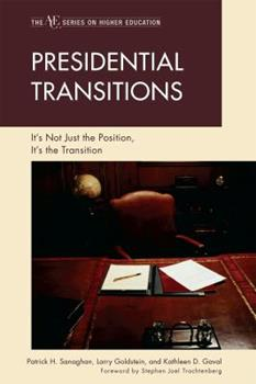 Presidential Transitions: It's Not Just the Position, It's the Transition (ACE/Praeger Series on Higher Education) 1607095696 Book Cover