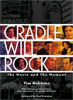Cradle Will Rock: The Movie and the Moment (Newmarket Press Pictorial Movie Book) 155704399X Book Cover