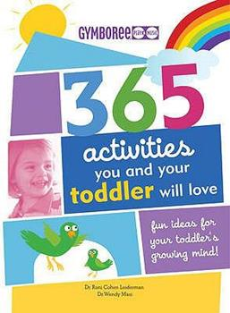 365 Activities You and Your Toddler Will Love: Fun Ideas for Your Toddler's Growing Mind (365 Activities): Fun Ideas for Your Toddler's Growing Mind (365 Activities) 190582517X Book Cover