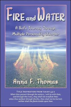 Fire and Water: A Safe Journey Through Multiple Personality Disorder 193475918X Book Cover