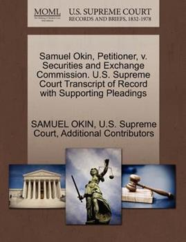 Paperback Samuel Okin, Petitioner, V. Securities and Exchange Commission. U. S. Supreme Court Transcript of Record with Supporting Pleadings Book