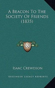 Hardcover A Beacon to the Society of Friends Book