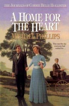A Home for the Heart - Book #8 of the Journals of Corrie Belle Hollister