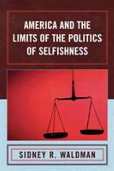 Paperback America and the Limits of the Politics of Selfishness Book