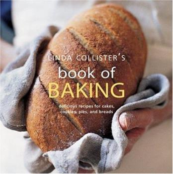 Linda Collister's Book of Baking: Delicious Recipes for Cakes, Cookies, Pies, and Breads 1841727113 Book Cover