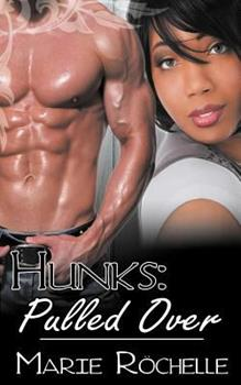 Hunks: Pulled Over - Book #3 of the Hunks