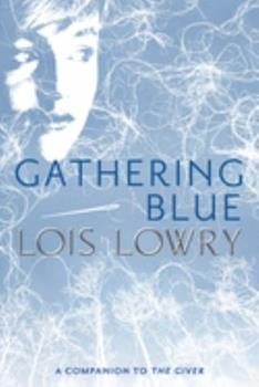 Gathering Blue - Book #2 of the Giver