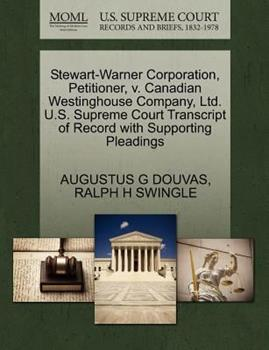Paperback Stewart-Warner Corporation, Petitioner, V. Canadian Westinghouse Company, Ltd. U. S. Supreme Court Transcript of Record with Supporting Pleadings Book