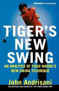 Paperback Tiger's New Swing: An Analysis of Tiger Woods' New Swing Technique Book