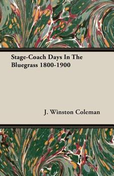 Paperback Stage-Coach Days in the Bluegrass 1800-1900 Book