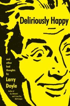 Deliriously Happy: and Other Bad Thoughts 0061966835 Book Cover