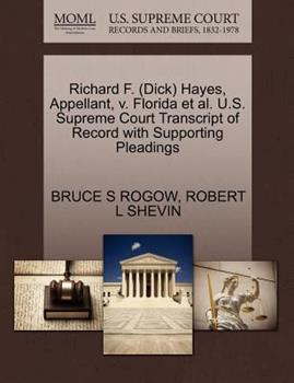 Paperback Richard F. Hayes, Appellant, V. Florida et Al. U. S. Supreme Court Transcript of Record with Supporting Pleadings Book
