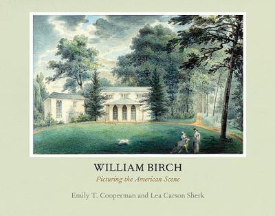 Hardcover William Birch: Picturing the American Scene Book