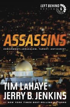 Assassins : Assignment: Jerusalem, Target: Antichrist - Book #6 of the Left Behind