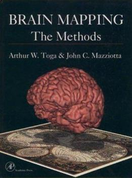 Brain Mapping: The Methods, Second Edition - Book #3 of the Brain Mapping
