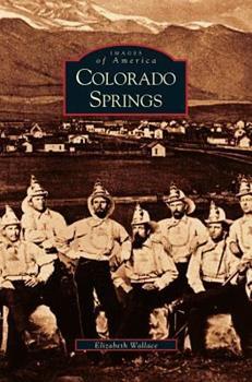 Colorado Springs - Book  of the Images of America: Colorado