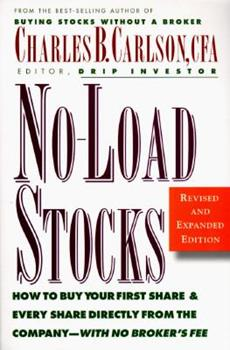 No-Load Stocks: How to Buy Your First Share & Every Share Directly from the Company--With No Broker's Fee 0070118809 Book Cover