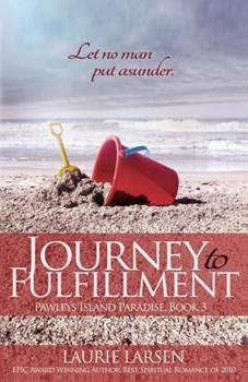Journey to Fulfillment - Book #3 of the Pawleys Island Paradise