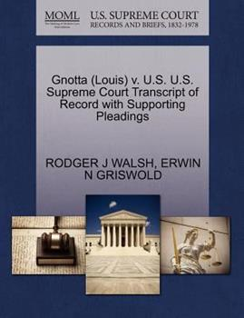 Paperback Gnotta (Louis) V. U.S. U.S. Supreme Court Transcript of Record with Supporting Pleadings Book