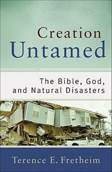 Creation Untamed (): The Bible, God, and Natural Disasters 0801038936 Book Cover