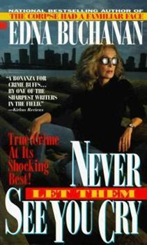 Never Let Them See You Cry: More from Miami, America's Hottest Beat 0425138240 Book Cover
