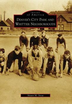 Denver's City Park and Whittier Neighborhoods - Book  of the Images of America: Colorado