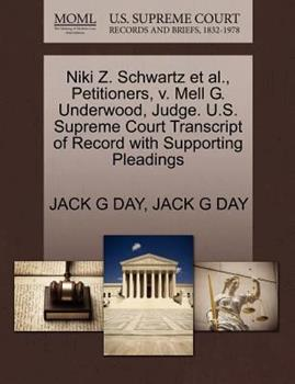 Paperback Niki Z. Schwartz et Al. , Petitioners, V. Mell G. Underwood, Judge. U. S. Supreme Court Transcript of Record with Supporting Pleadings Book