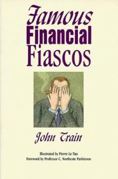 Famous Financial Fiascos 0517545837 Book Cover