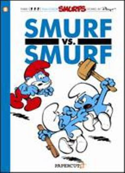 The Smurfs #12: Smurf versus Smurf - Book #9 of the Les Schtroumpfs / The Smurfs