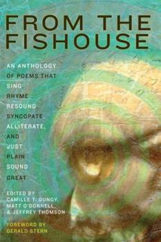 From the Fishouse: An Anthology of Poems that Sing, Rhyme, Resound, Syncopate, Alliterate, and Just Plain Sound Great (with audio CD) 0892553480 Book Cover