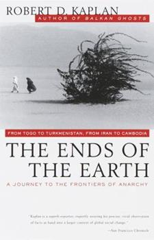 The Ends Of The Earth: A Journey At The Dawn Of The 21st Century 0679751238 Book Cover