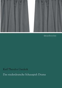 Paperback Das Niederdeutsche Schauspiel : Drama Book