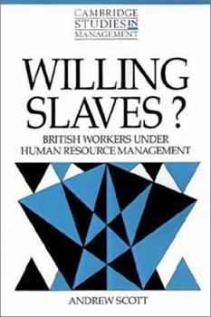 Paperback Willing Slaves?: British Workers Under Human Resource Management Book