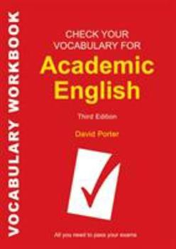 Check Your Vocabulary for Academic English - Book  of the Check Your English Vocabulary series