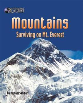 Mountains: Surviving On Mt. Everest (X-Treme Places) 1597160865 Book Cover