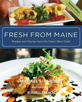 Fresh from Maine: Recipes and Stories from the State's Best Chefs, 2nd Edition 0984477500 Book Cover
