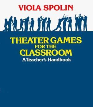 Paperback Theater Games for the Classroom: A Teacher's Handbook Book
