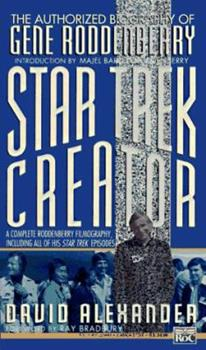 Star Trek Creator: The Authorized Biography of Gene Roddenberry 0451454189 Book Cover