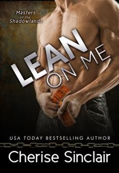 Lean on Me - Book #4 of the Masters of the Shadowlands