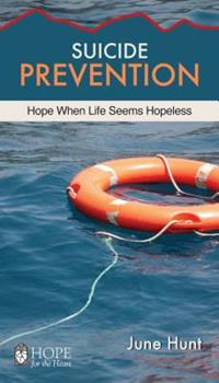 Suicide Prevention: Hope When Life Seems Hopeless - Book  of the Hope for the Heart