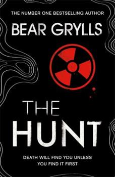 Bear Grylls: The Hunt - Book #3 of the Will Jaeger