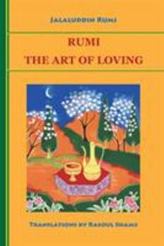 Rumi: The Art of Loving 0985056800 Book Cover
