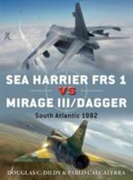 Sea Harrier FRS 1 Vs Mirage III/Dagger: South Atlantic 1982 - Book #81 of the Duel