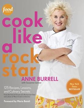 Cook Like a Rock Star: 125 Recipes, Lessons, and Culinary Secrets 0307886751 Book Cover