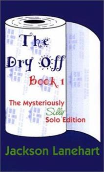 Paperback Dry Off Book I: The Mysteriously Silly Solo Edition Book