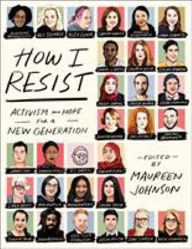 How I Resist: Activism and Hope for a New Generation 1250168368 Book Cover