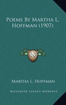 Hardcover Poems by Martha L Hoffman Book