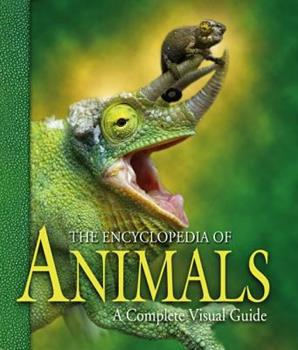 The Encyclopedia of Animals: A Complete Visual Guide 0520244060 Book Cover