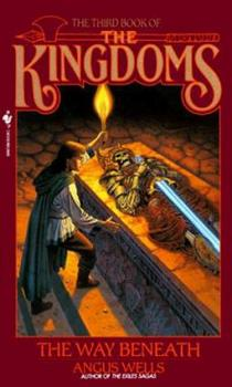 The Way Beneath - Book #3 of the Book of The Kingdoms